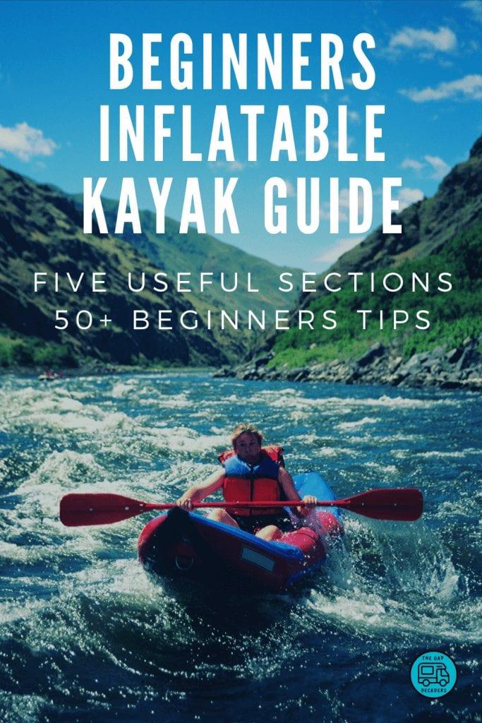Beginners Inflatable Kayaking Guide