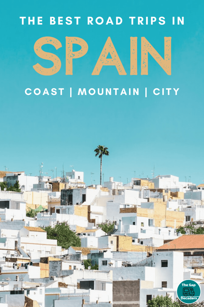 The best road trips in Spain